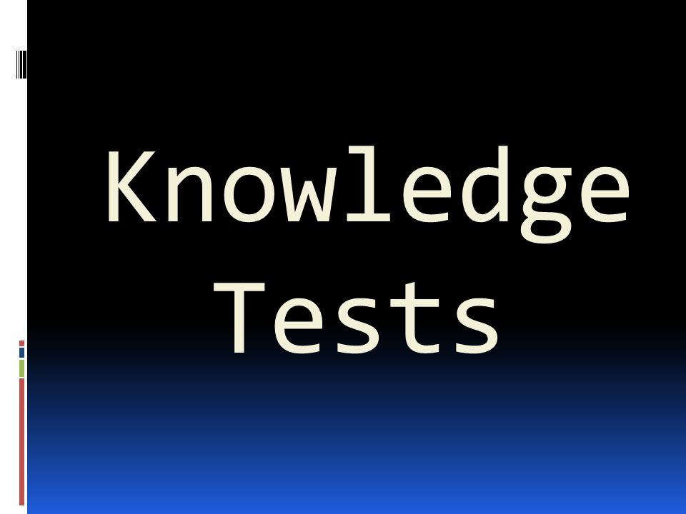 Knowledge Tests