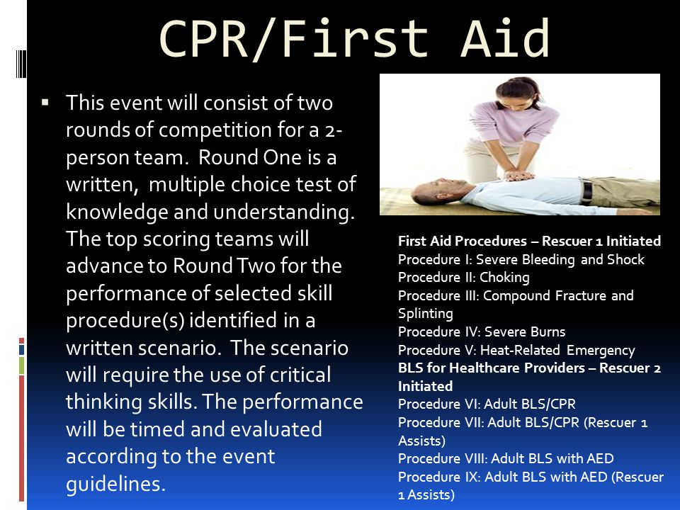 CPR/First Aid  This event will consist of two rounds of competition for a 2- person team.