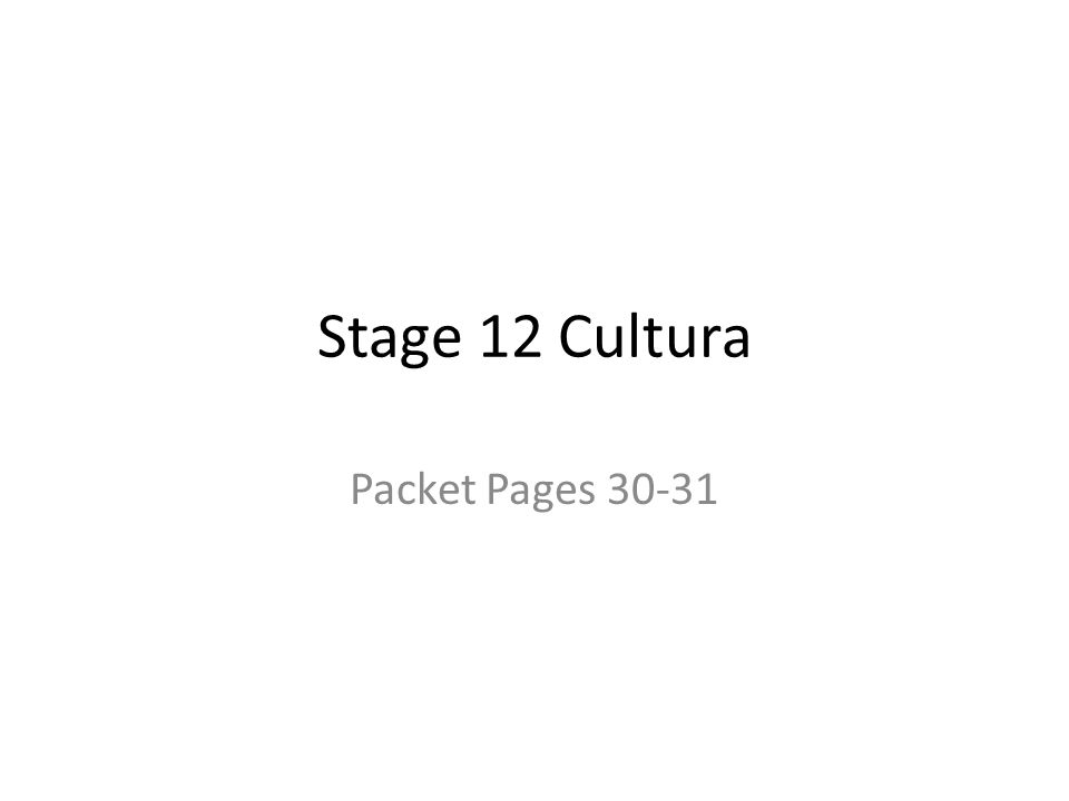 Stage 12 Cultura Packet Pages 30-31