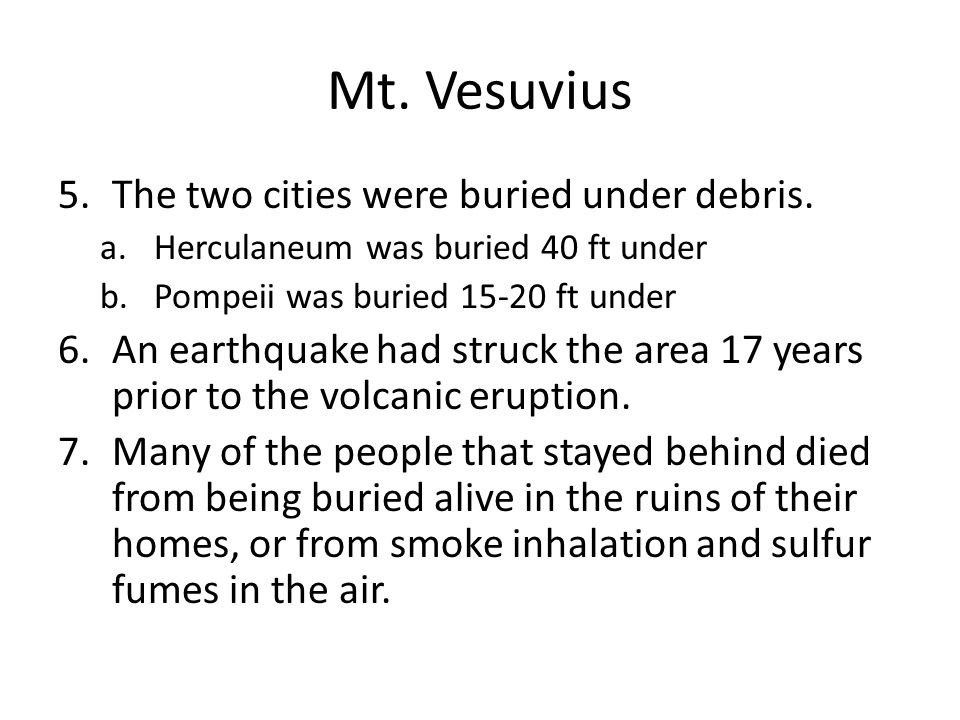 Mt. Vesuvius 5.The two cities were buried under debris.