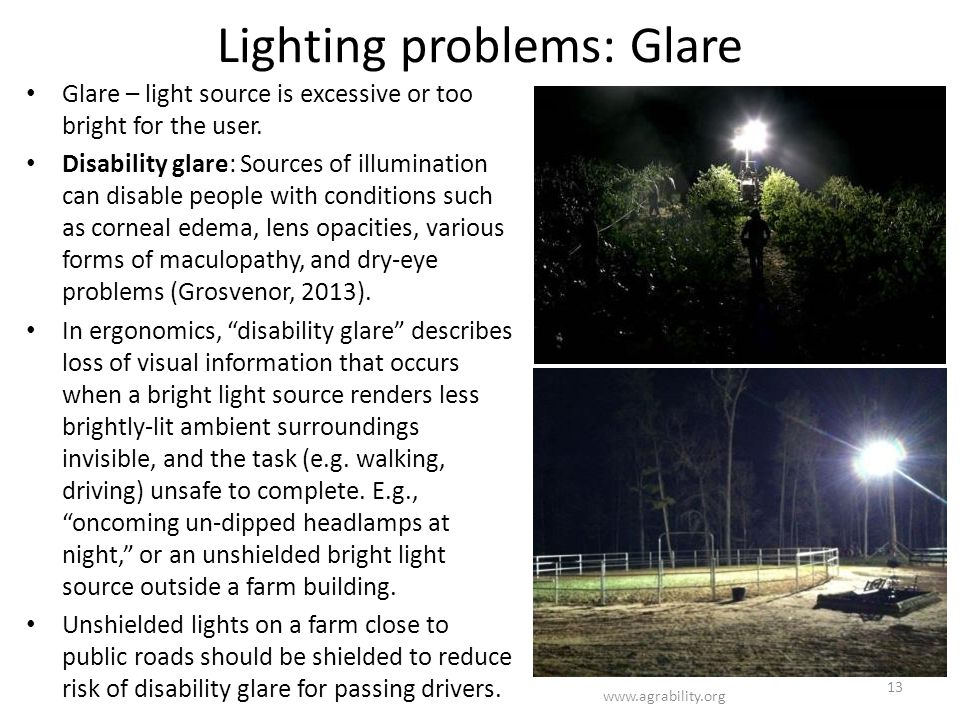 Lighting problems: Glare Glare – light source is excessive or too bright for the user.