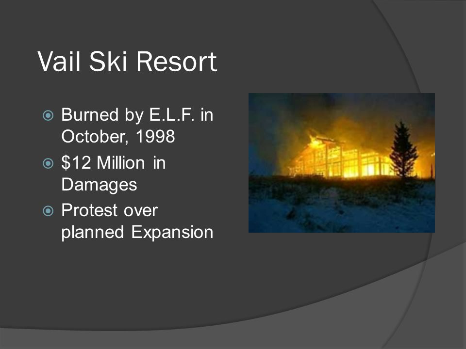 Vail Ski Resort  Burned by E.L.F.
