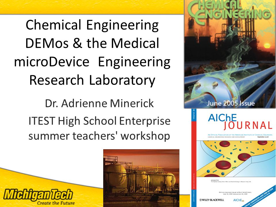 ITEST 2011 - 1 Chemical Engineering DEMos & the Medical microDevice Engineering Research Laboratory Dr.