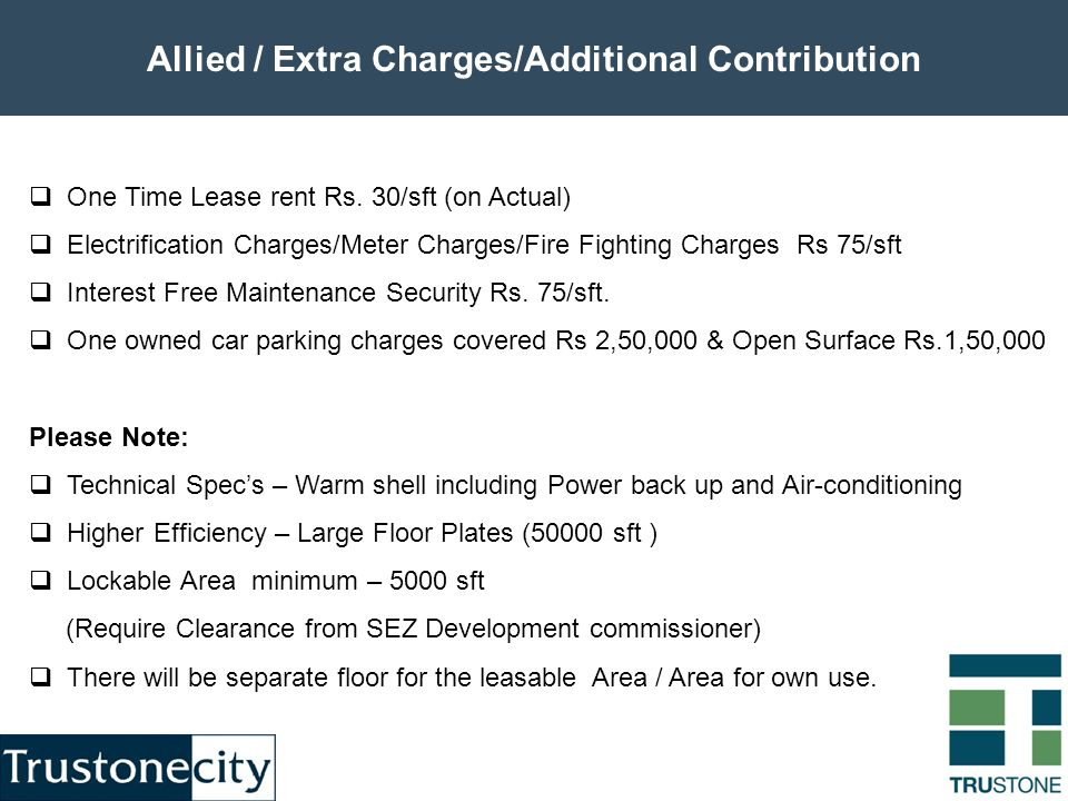 Allied / Extra Charges/Additional Contribution  One Time Lease rent Rs.