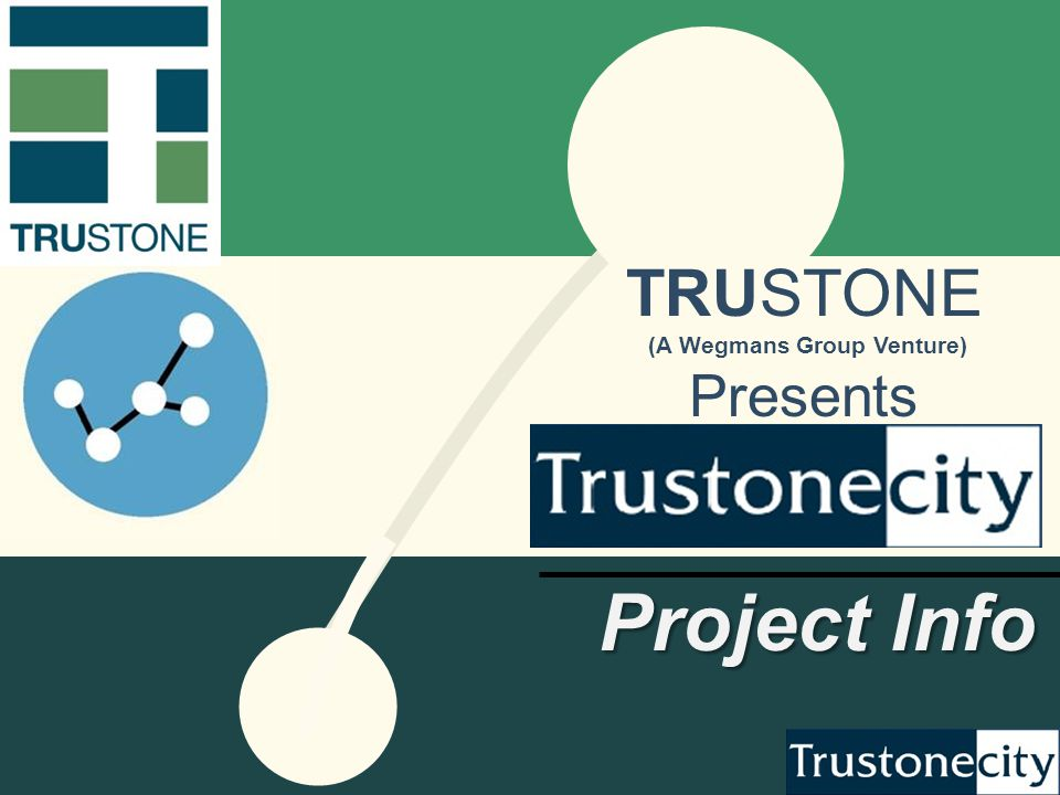 TRUSTONE (A Wegmans Group Venture) Presents Project Info