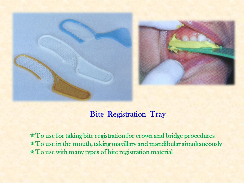 Bite Registration Tray  To use for taking bite registration for crown and bridge procedures  To use in the mouth, taking maxillary and mandibular si