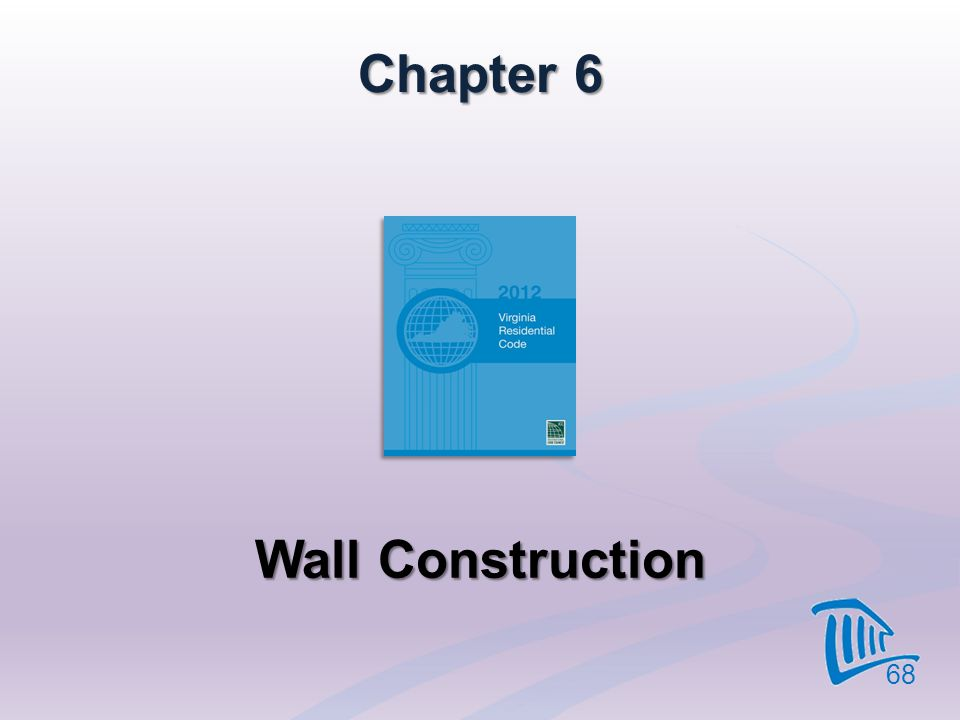 Chapter 6 Wall Construction 68