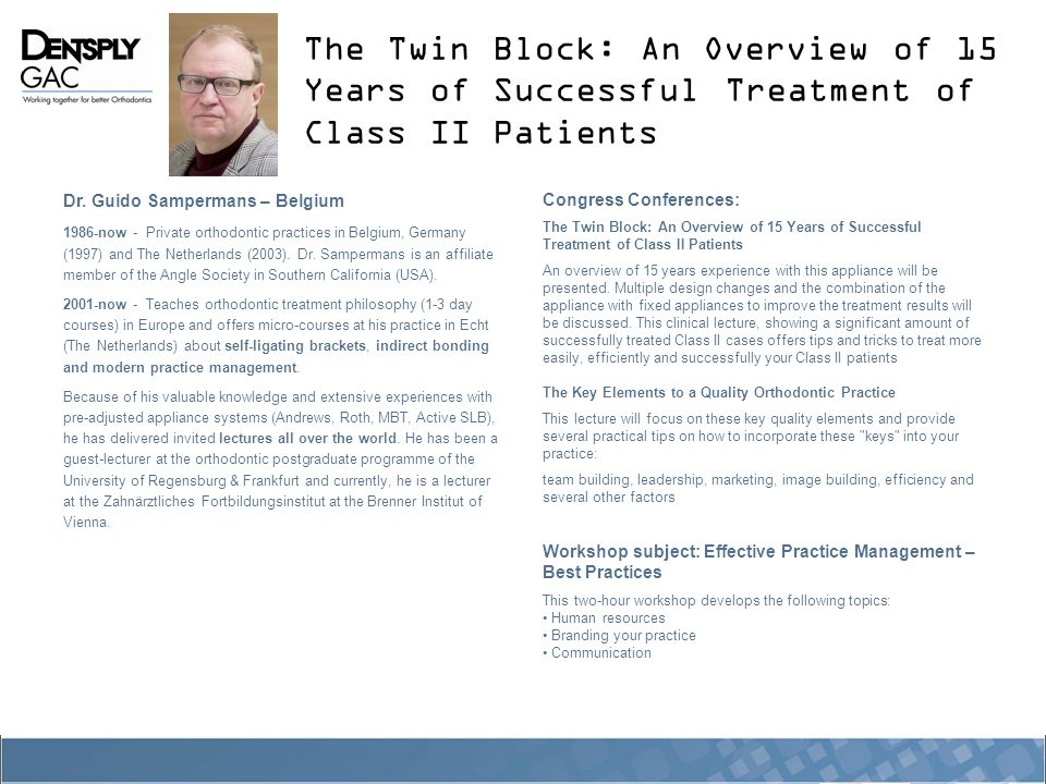 The Twin Block: An Overview of 15 Years of Successful Treatment of Class II Patients Dr.
