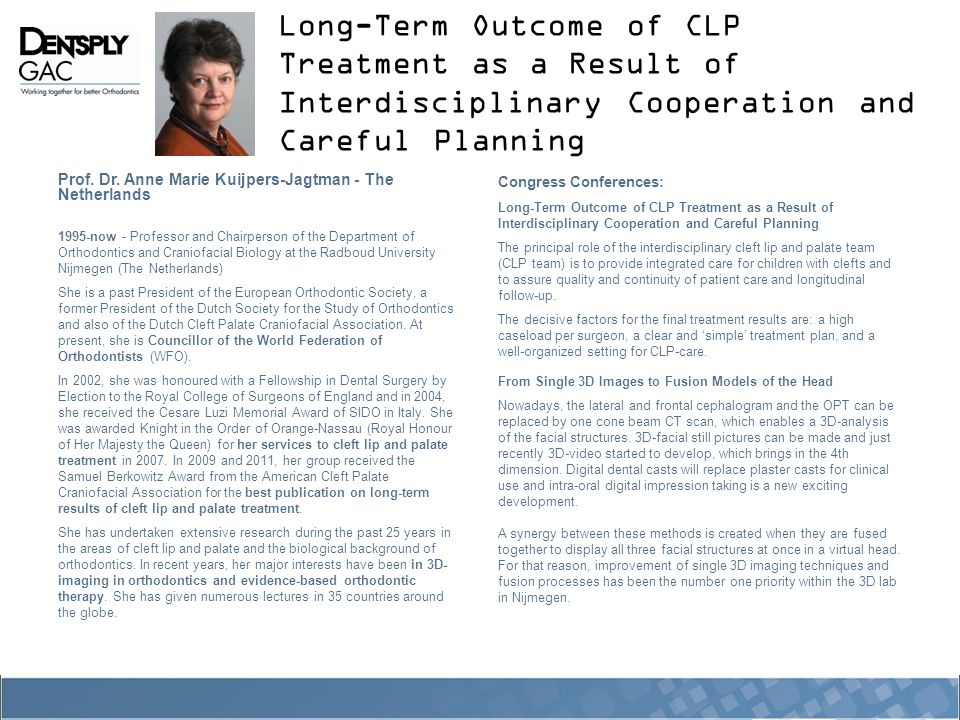 Long-Term Outcome of CLP Treatment as a Result of Interdisciplinary Cooperation and Careful Planning Prof. Dr. Anne Marie Kuijpers-Jagtman - The Nethe