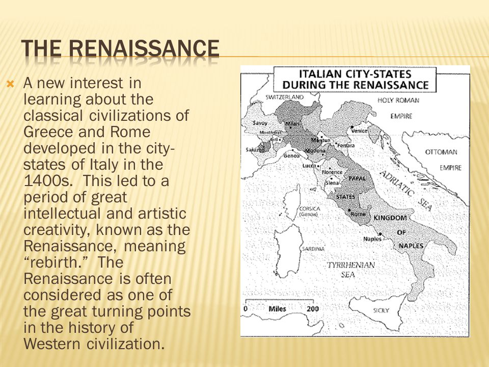  A new interest in learning about the classical civilizations of Greece and Rome developed in the city- states of Italy in the 1400s.