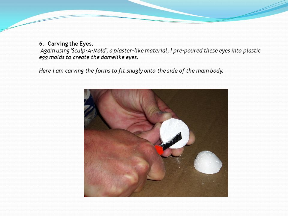 6. Carving the Eyes.