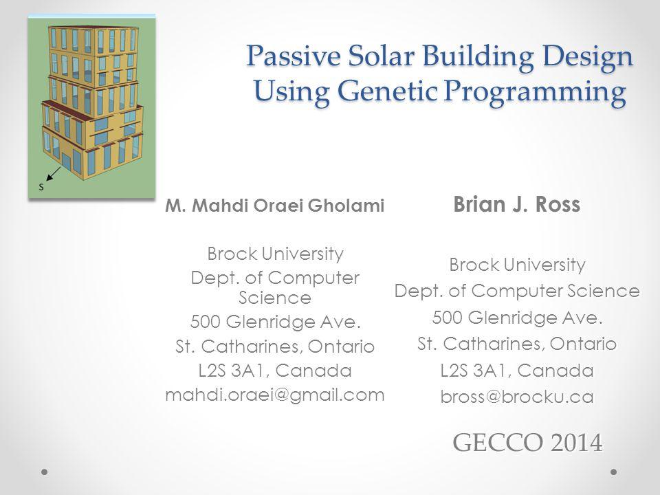 Passive Solar Building Design Using Genetic Programming M.