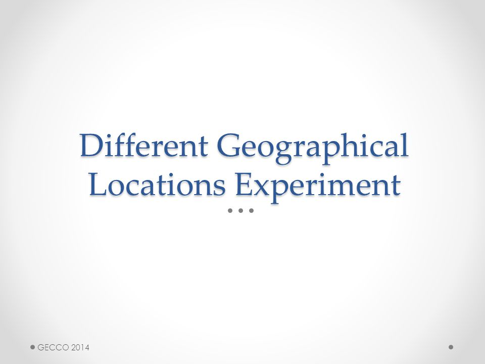Different Geographical Locations Experiment GECCO 2014