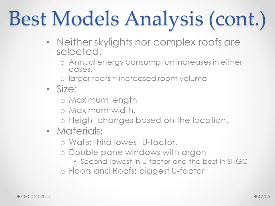 Best Models Analysis (cont.) Neither skylights nor complex roofs are selected. o Annual energy consumption increases in either cases. o larger roofs =