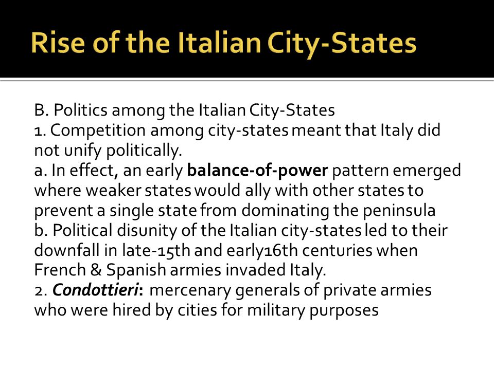 B.Politics among the Italian City-States 1.