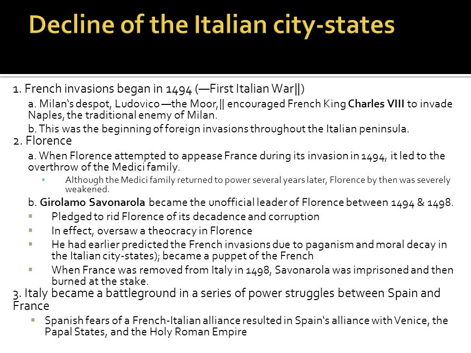 1.French invasions began in 1494 (―First Italian War ‖ ) a.