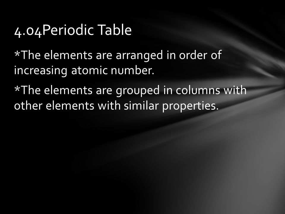 *The elements are arranged in order of increasing atomic number.