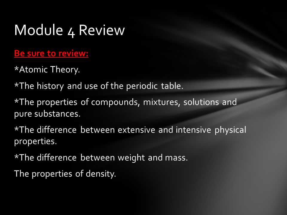 Be sure to review: *Atomic Theory. *The history and use of the periodic table.