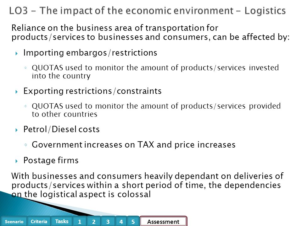 Scenario Criteria Tasks Assessment12345 Reliance on the business area of transportation for products/services to businesses and consumers, can be affe