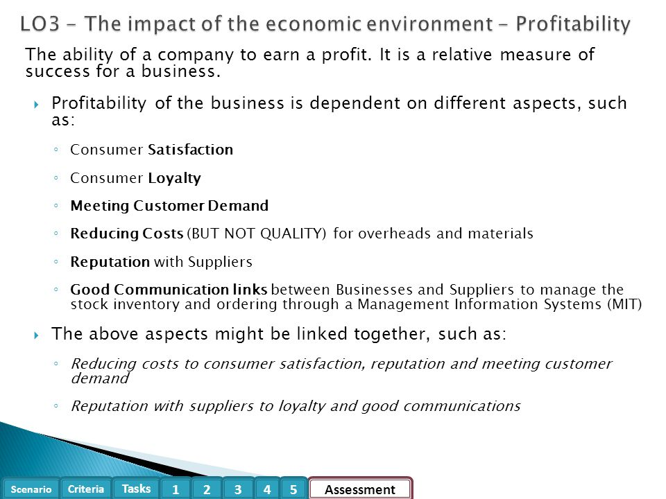 Scenario Criteria Tasks Assessment12345 The ability of a company to earn a profit. It is a relative measure of success for a business.  Profitability