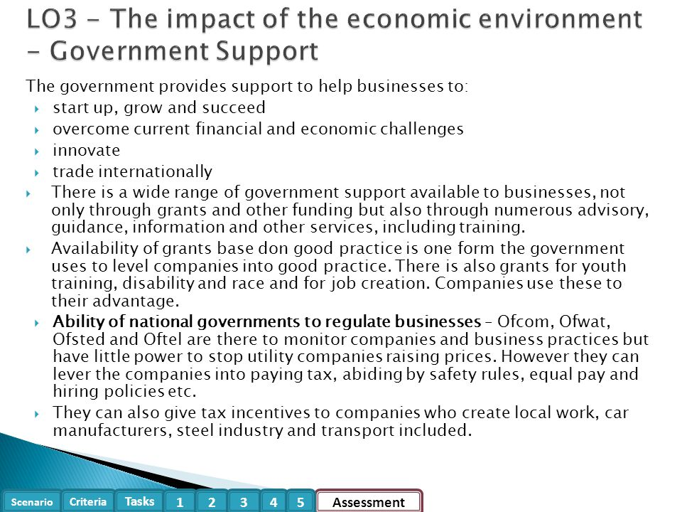 Scenario Criteria Tasks Assessment12345 The government provides support to help businesses to:  start up, grow and succeed  overcome current financi