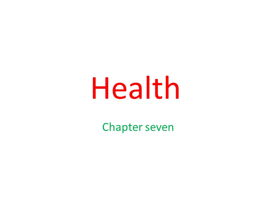 Health Chapter seven
