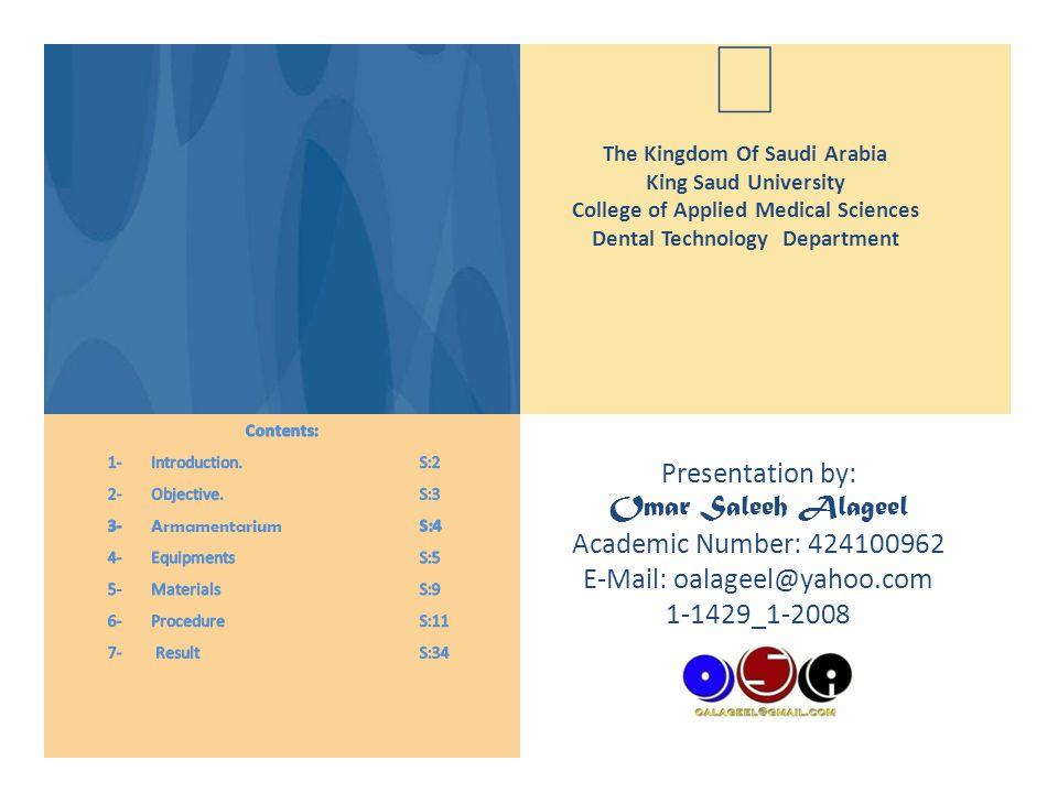Presentation by: Omar Saleeh Alageel Academic Number: 424100962 E-Mail: oalageel@yahoo.com 1-1429_1-2008  The Kingdom Of Saudi Arabia King Saud University College of Applied Medical Sciences Dental Technology Department Armamentarium