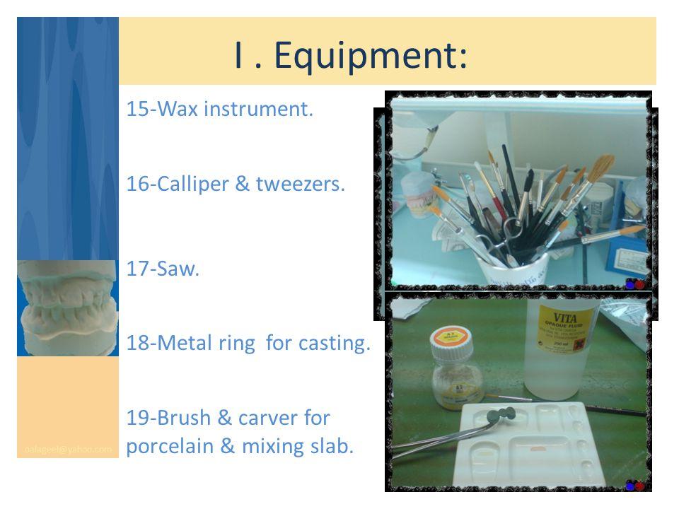 I. Equipment: oalageel@yahoo.com 15-Wax instrument.