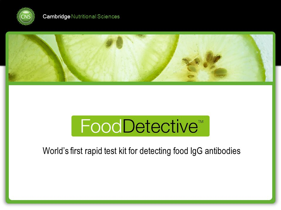 Cambridge Nutritional Sciences World's first rapid test kit for detecting food IgG antibodies
