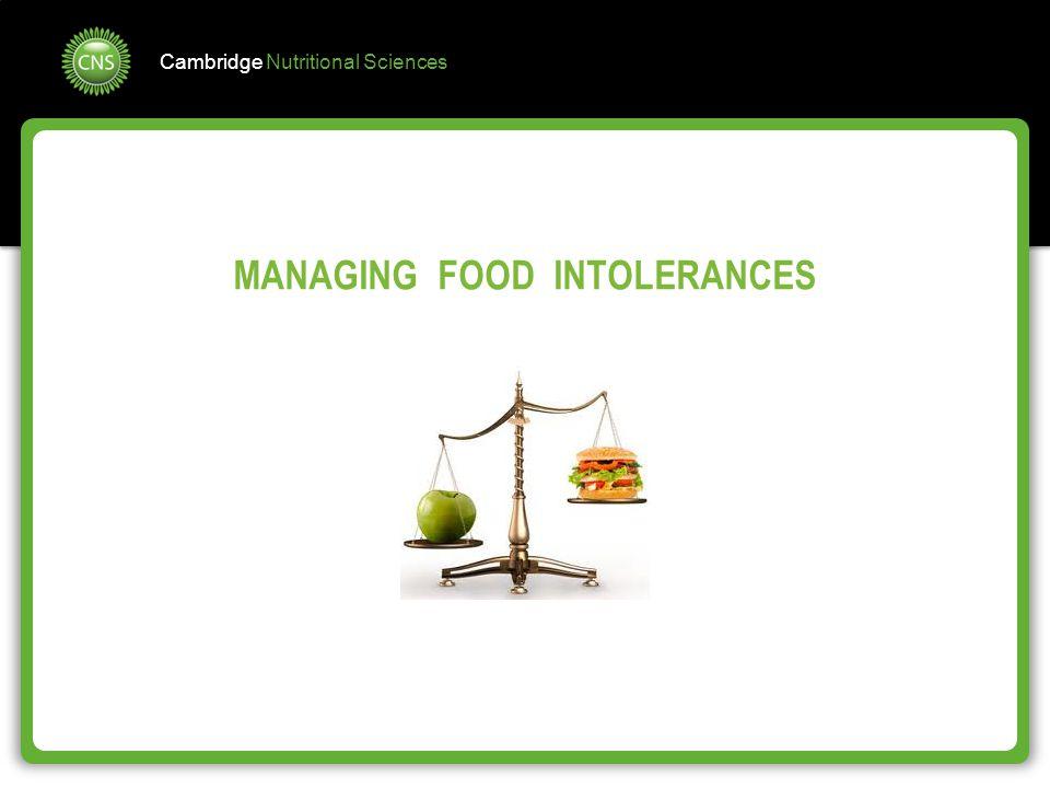 Cambridge Nutritional Sciences MANAGING FOOD INTOLERANCES