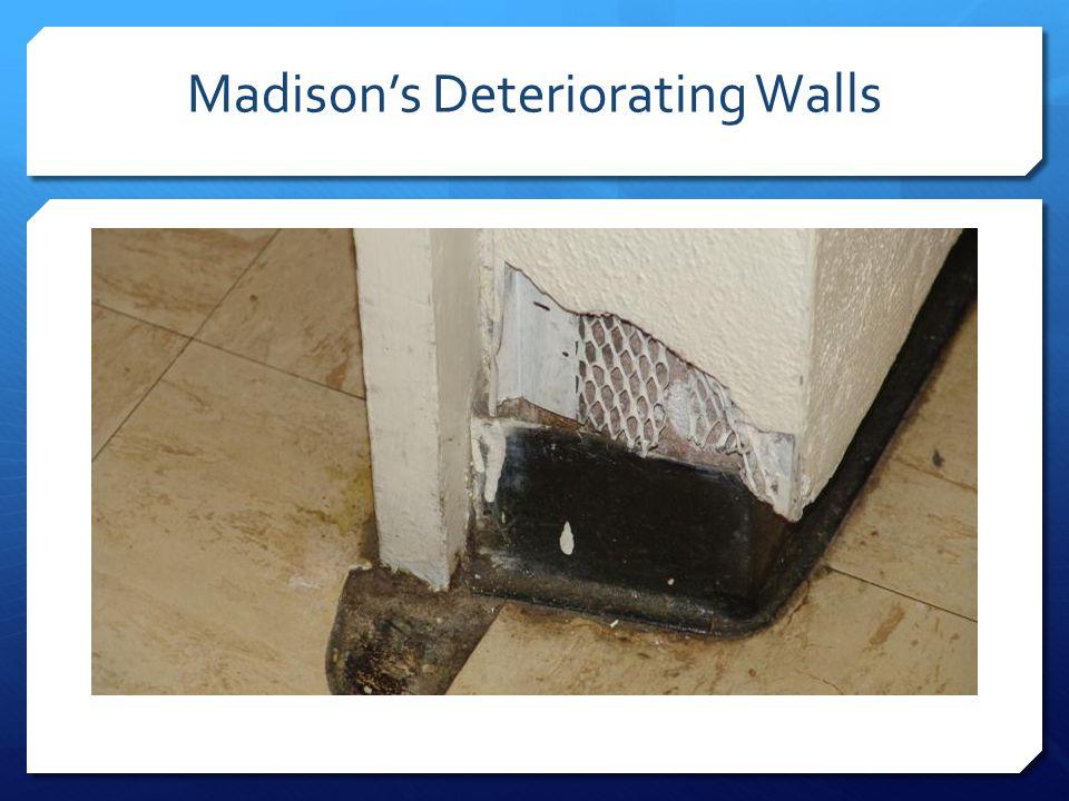 Madison's Deteriorating Walls