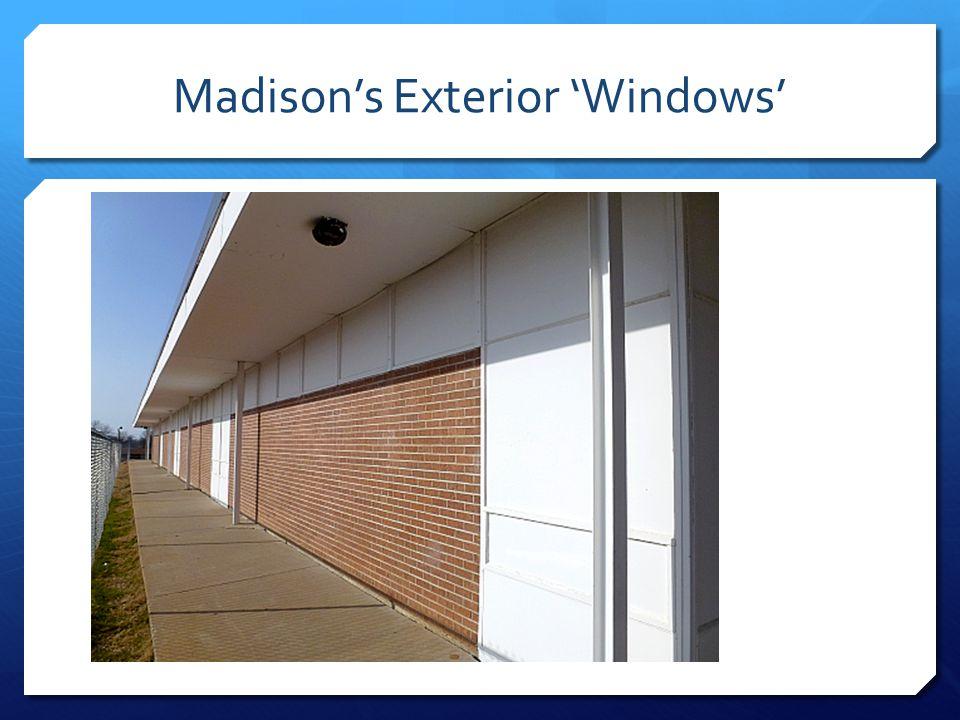 Madison's Exterior 'Windows'