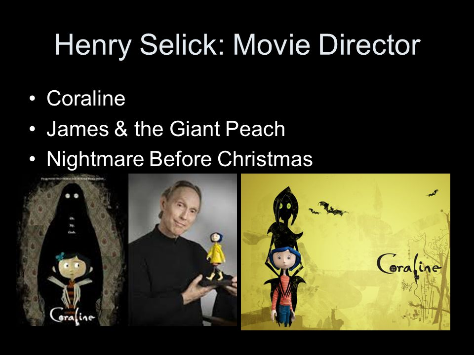 Henry Selick: Movie Director Coraline James & the Giant Peach Nightmare Before Christmas