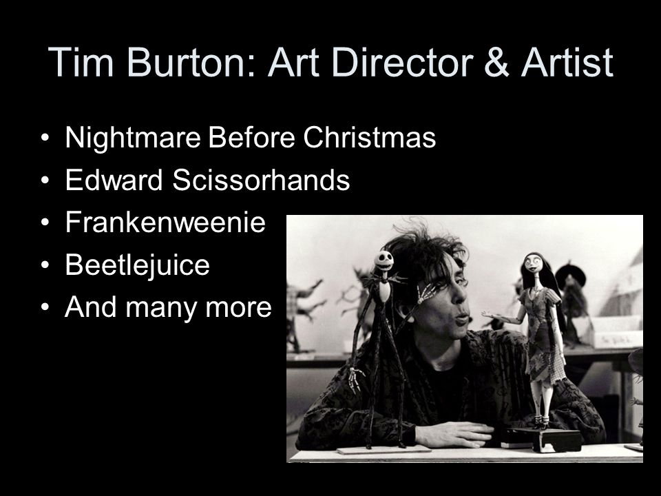 Tim Burton: Art Director & Artist Nightmare Before Christmas Edward Scissorhands Frankenweenie Beetlejuice And many more
