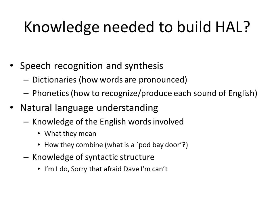 Knowledge needed to build HAL.