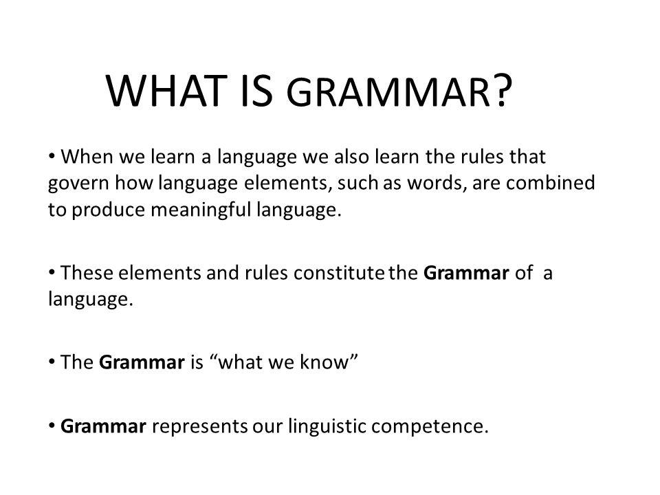 WHAT IS GRAMMAR .