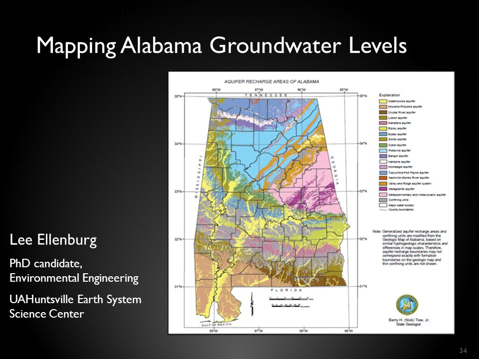 34 Mapping Alabama Groundwater Levels Lee Ellenburg PhD candidate, Environmental Engineering UAHuntsville Earth System Science Center
