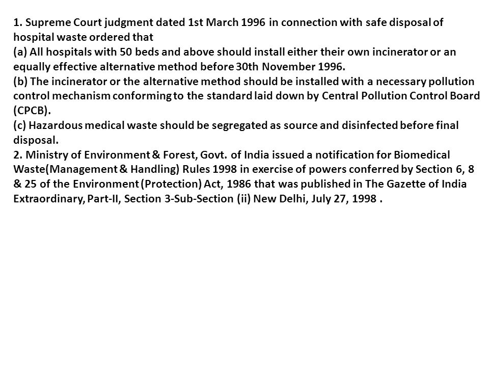 1. Supreme Court judgment dated 1st March 1996 in connection with safe disposal of hospital waste ordered that (a) All hospitals with 50 beds and abov