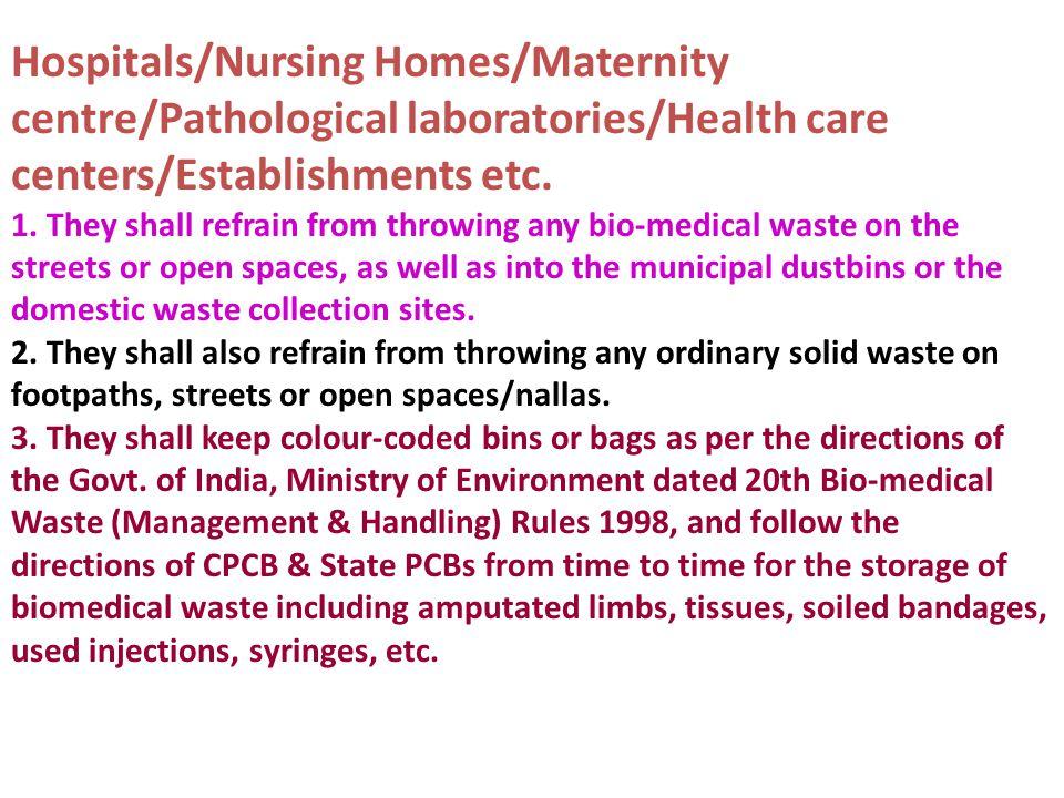 Hospitals/Nursing Homes/Maternity centre/Pathological laboratories/Health care centers/Establishments etc.