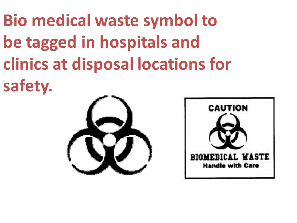 Bio medical waste symbol to be tagged in hospitals and clinics at disposal locations for safety.