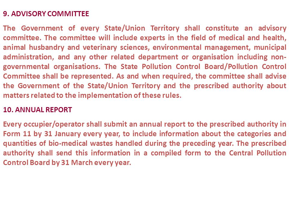 9. ADVISORY COMMITTEE The Government of every State/Union Territory shall constitute an advisory committee. The committee will include experts in the