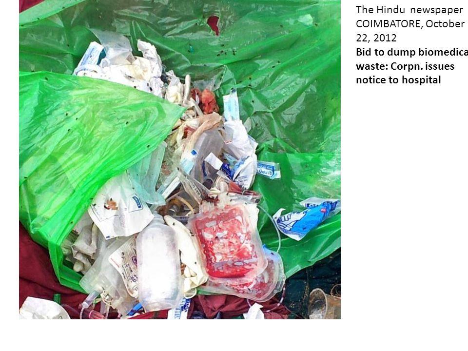 The Hindu newspaper COIMBATORE, October 22, 2012 Bid to dump biomedical waste: Corpn.