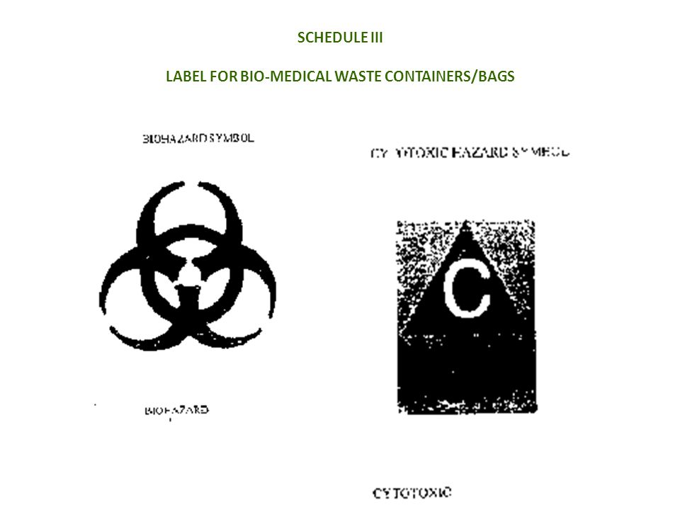 SCHEDULE III LABEL FOR BIO-MEDICAL WASTE CONTAINERS/BAGS