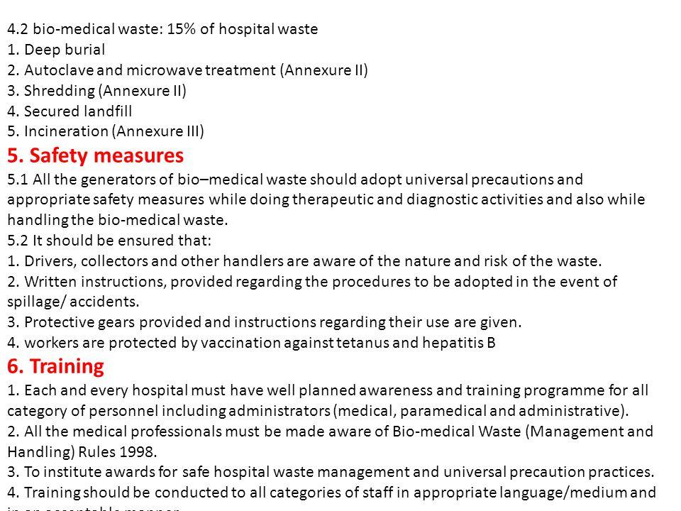4.2 bio-medical waste: 15% of hospital waste 1.Deep burial 2.