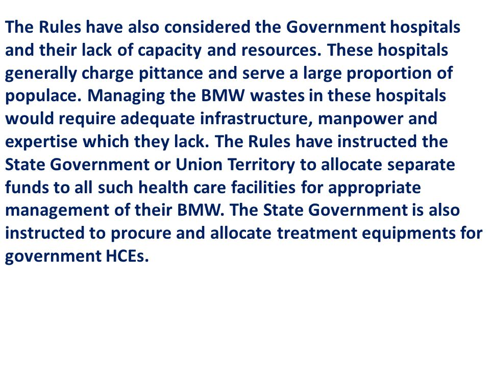 The Rules have also considered the Government hospitals and their lack of capacity and resources.