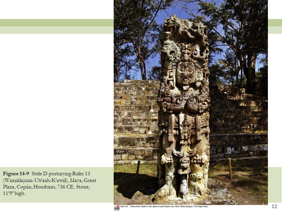 "12 Figure 14-9 Stele D portraying Ruler 13 (Waxaklajuun-Ub'aah-K'awiil), Maya, Great Plaza, Copán, Honduras, 736 CE. Stone, 11'9""high."