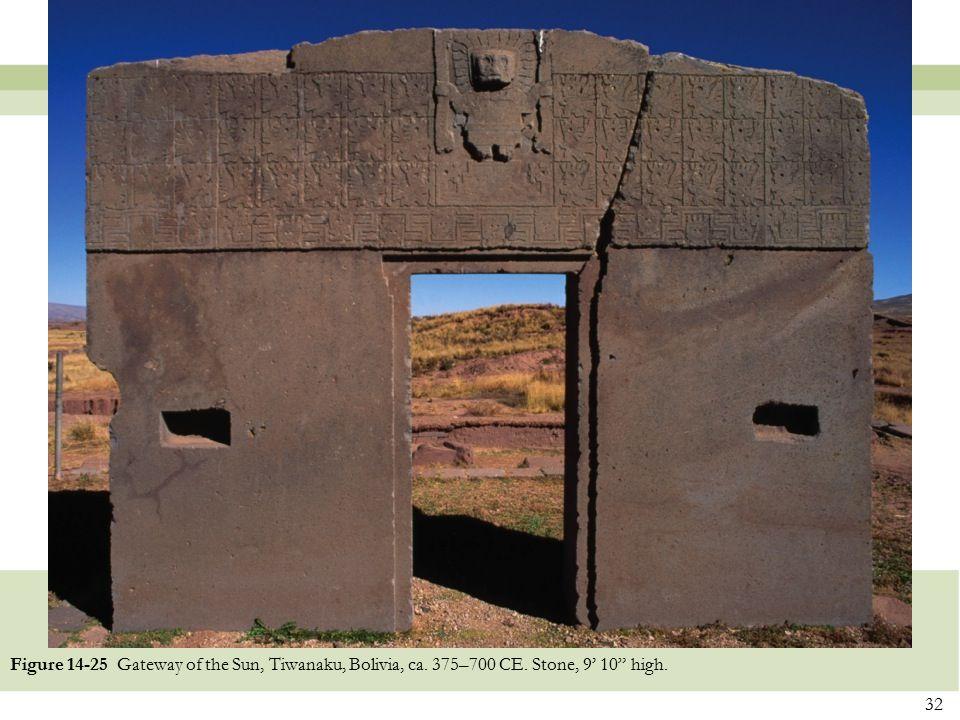 "32 Figure 14-25 Gateway of the Sun, Tiwanaku, Bolivia, ca. 375–700 CE. Stone, 9' 10"" high."