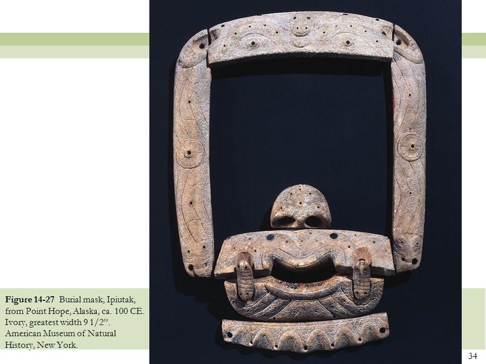 "34 Figure 14-27 Burial mask, Ipiutak, from Point Hope, Alaska, ca. 100 CE. Ivory, greatest width 9 1/2"". American Museum of Natural History, New York."
