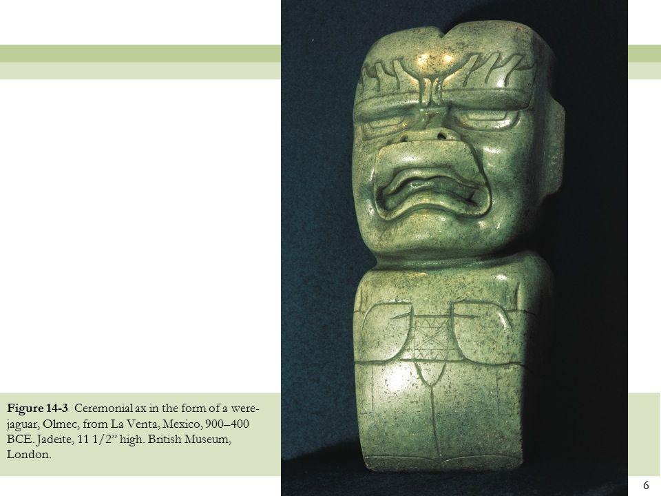 "6 Figure 14-3 Ceremonial ax in the form of a were- jaguar, Olmec, from La Venta, Mexico, 900–400 BCE. Jadeite, 11 1/2"" high. British Museum, London."