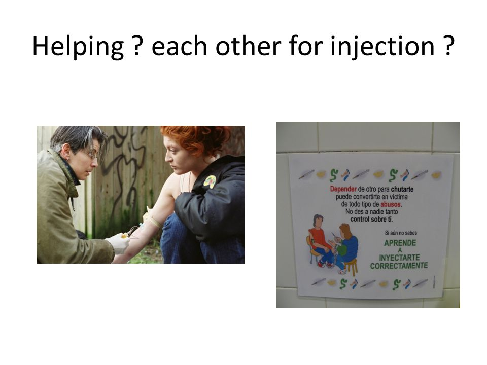 Helping ? each other for injection ?